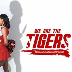 We Are the Tigers - Original Off-Broadway Cast Recording