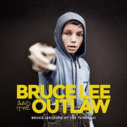 Bruce Lee and the Outlaw: Bruce Lee: King of the Tunnels (Single)