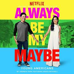 Always Be My Maybe: Young Americans (Single)