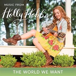 Holly Hobbie: The World We Want (Single)