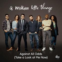 A Million Little Things: Against All Odds (Take a Look at Me Now) (Single)