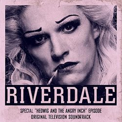 Riverdale: Special Episode - Hedwig and the Angry Inch the Musical