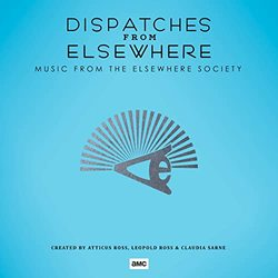 Dispatches from Elsewhere - Music from the Elsewhere Society