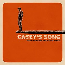 Whiplash: Casey's Song (Milk Flud Remix) (Single)