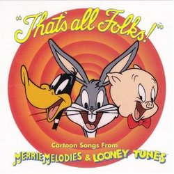 That's All Folks - Cartoon Songs from Merry Melodies & Looney Tunes