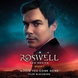Roswell, New Mexico: Would You Come Home (Single)