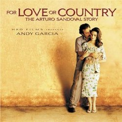 For Love Or Country: The Arturo Sandoval Story - Original Score