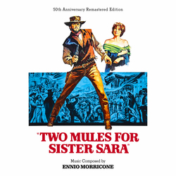 Two Mules for Sister Sara - 50th Anniversary Remastered Edition
