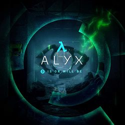 Half-Life: Alyx  (Chapter 3, 'Is or Will Be')