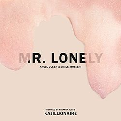 Kajillionaire: Mr. Lonely (Single)