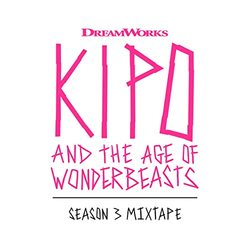 Kipo and the Age of Wonderbeasts: Season 3 Mixtape