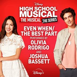 High School Musical: The Musical: The Series: Even When/The Best Part (Single(