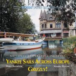 National Geographic Presents: Yankee Sails Across Europe / Grizzly!