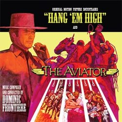 Hang 'Em High / The Aviator / Barquero