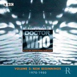 Doctor Who at The BBC Radiophonic Workshop - Volume 2: New Beginnings 1970-1980