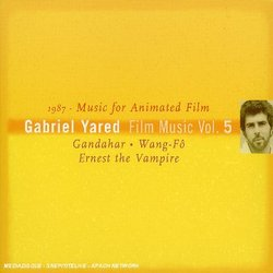 Gabriel Yared: Film Music Volume 5 - Music for Animated Film