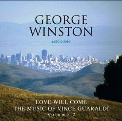 Love Will Come: The Music Of Vince Guaraldi - Volume 2