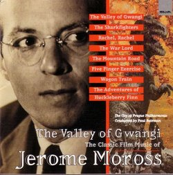 The Valley Of Gwangi: The Classic Film Music of Jerome Moss