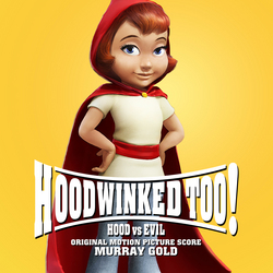 Hoodwinked Too! Hood vs. Evil - Original Score