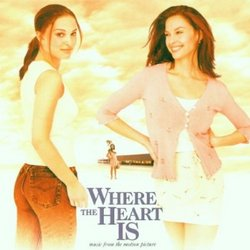Where the Heart Is - Music from the Motion Picture