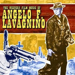 The Western Film Music Of Angelo F. Lavagnino