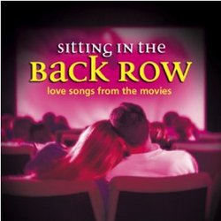 Sitting In the Back Row: Love Songs from the Movies