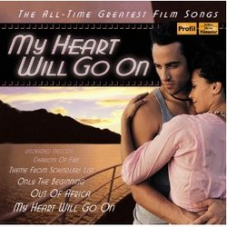 My Heart Will Go On - The All Time Greatest Film Songs