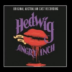 Hedwig and The Angry Inch - Original Australian Cast Recording