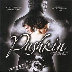 Pushkin: The Last Duel / The Only Love of My Soul