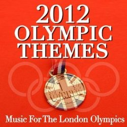 2012 Olympic Themes: Music for the London Olympics