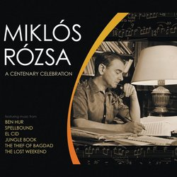 Miklos Rozsa: A Centenary Celebration