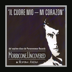 Morricone. Uncovered: Il cuore mio-mi corazon – Single