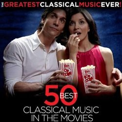 The Greatest Classical Music Ever: 50 Best