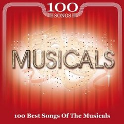 Musicals: 100 Best Songs of the Musicals