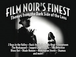 Film Noir's Finest: Themes from the Dark Side of the Lens