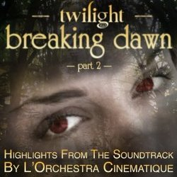 The Twilight Saga: Breaking Dawn - Part 2 - Highlights From the Soundtrack