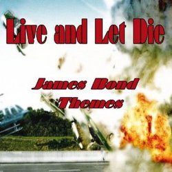 Live and Let Die: James Bond Themes