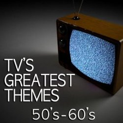 TV's Greatest Themes: 50's - 60's