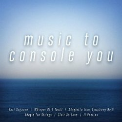 Music to Console You By