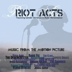 Riot Acts: Flaunting Gender Deviance in Music Performance