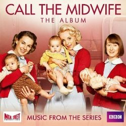 Call the Midwife: Music from the Series