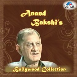 Anand Bakshi's Bollywood Collection