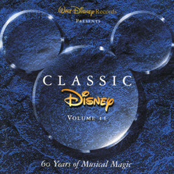 Classic Disney - Volume II: 60 Years of Musical Magic