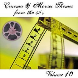Cinema & Movies Themes from the 50's - Volume 10