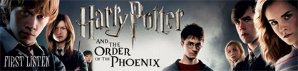 [Exclusive - Harry Potter and the Order of the Phoenix - First Listen]