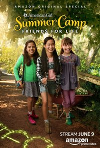 An American Girl Story - Summer Camp, Friends for Life