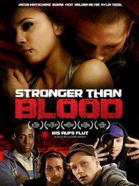 Stronger Than Blood (Bis aufs Blut)