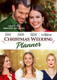 Christmas Wedding Planner.Christmas Wedding Planner 2017 Direct To Video