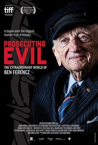 Prosecuting Evil: The Extraordinary World of Ben Ferencz